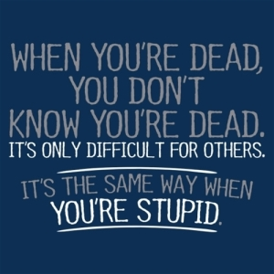 dead stupid the same